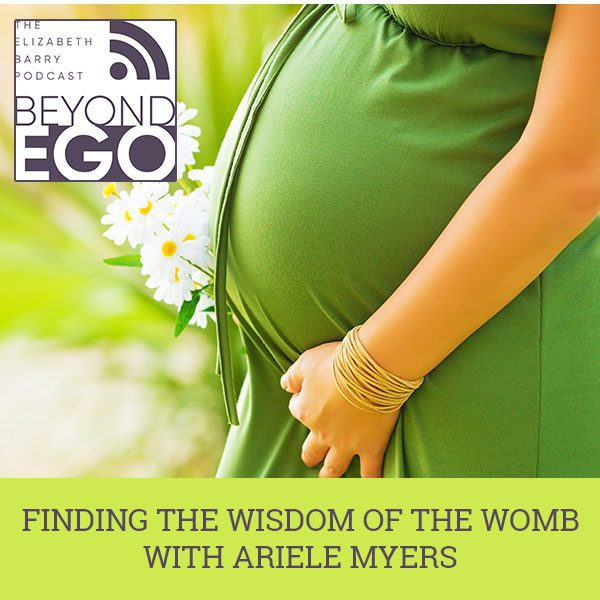 BE 06 | Wisdom Of The Womb