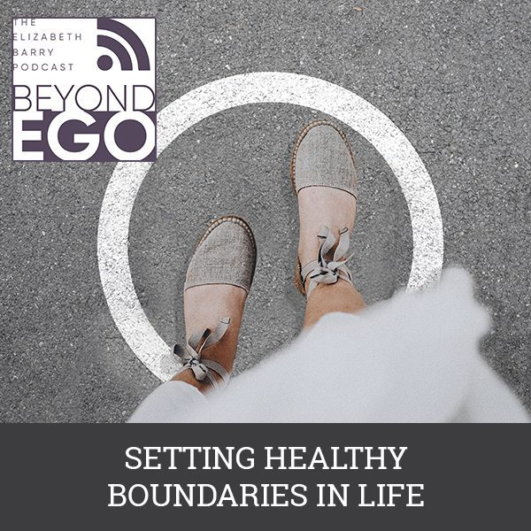 BE 22 | Setting Healthy Boundaries